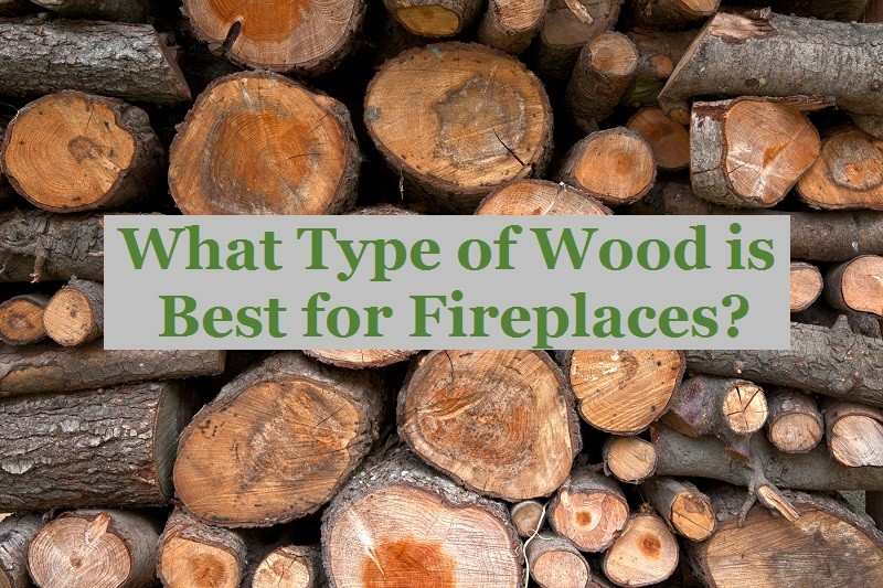 Best wood for Fireplaces