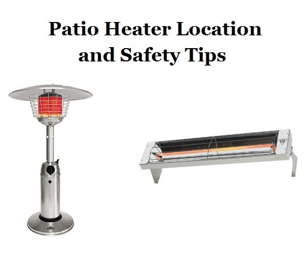 Patio Heater Location Safety Tips